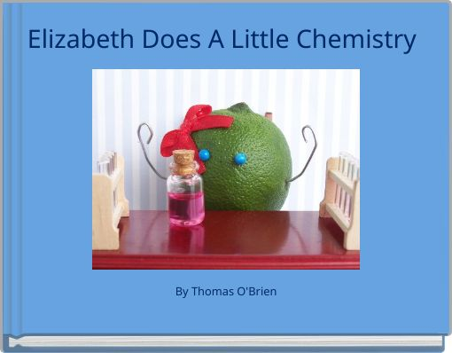 Elizabeth Does A Little Chemistry