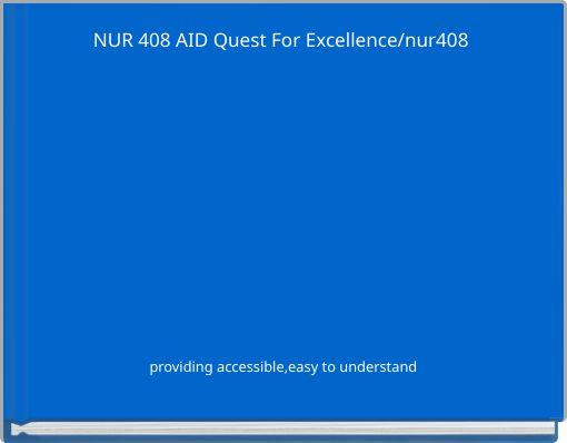 NUR 408 AID Quest For Excellence/nur408