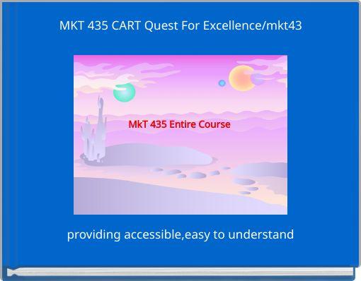 MKT 435 CART Quest For Excellence/mkt43