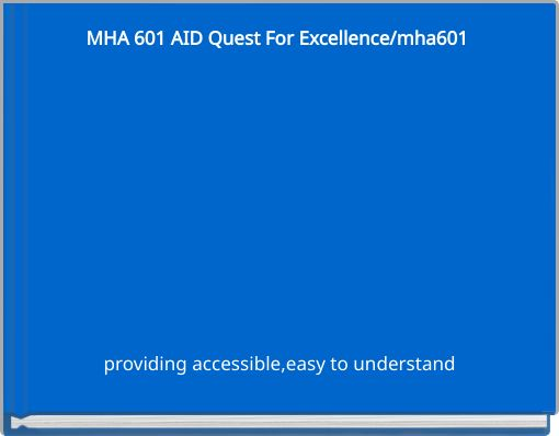 MHA 601 AID Quest For Excellence/mha601