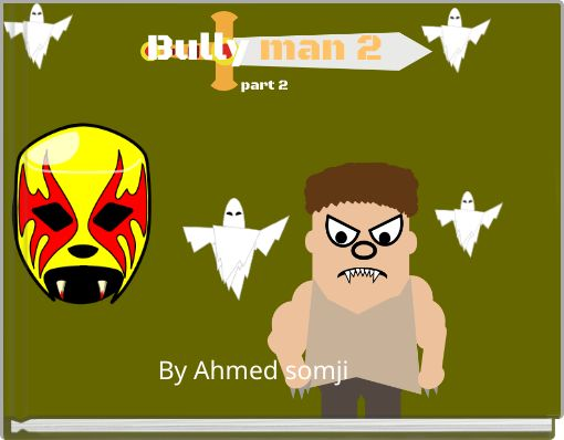 Bully man 2part 2