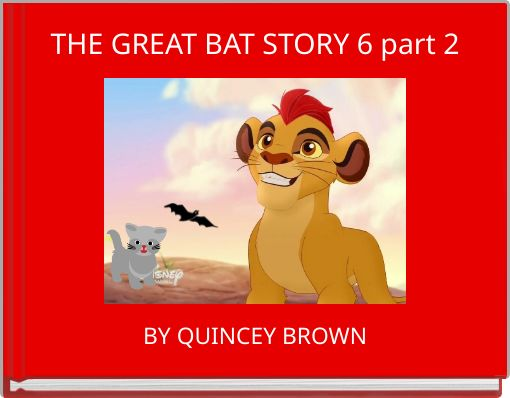 THE GREAT BAT STORY 6 part 2