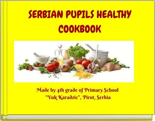 SERBIAN PUPILS HEALTHYCOOKBOOK