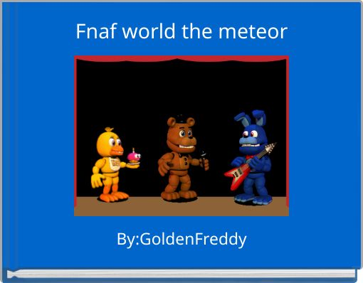 Fnaf world the meteor