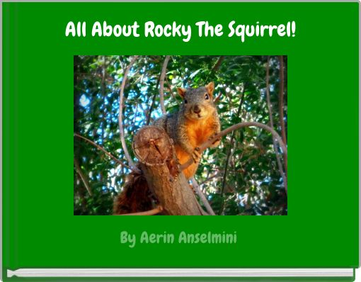 All About Rocky The Squirrel!