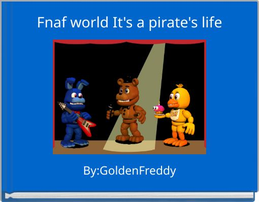 Fnaf world It's a pirate's life