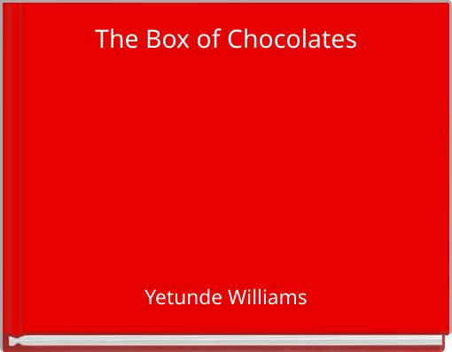 The Box of Chocolates