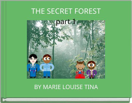 THE  SECRET FORESTpart 1