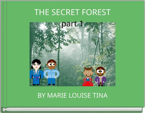 THE  SECRET FORESTpart 1