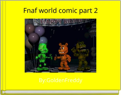 Fnaf world comic part 2