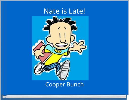 Nate is Late!