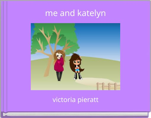 me and katelyn