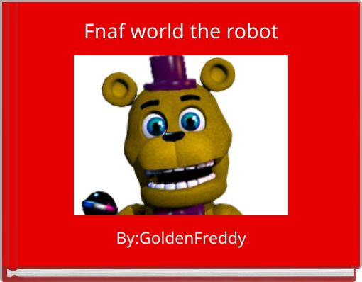 Fnaf world the robot