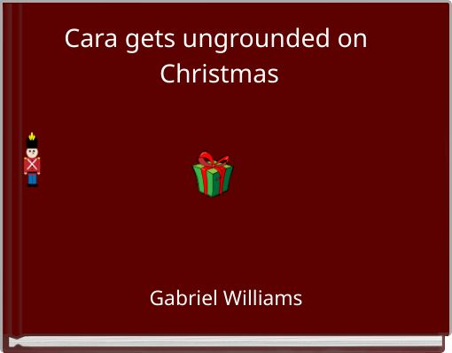Cara gets ungrounded on Christmas