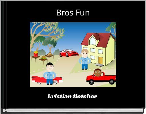 Bros Fun