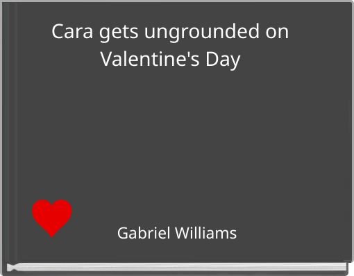 Cara gets ungrounded on Valentine's Day