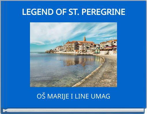 LEGEND OF ST. PEREGRINE