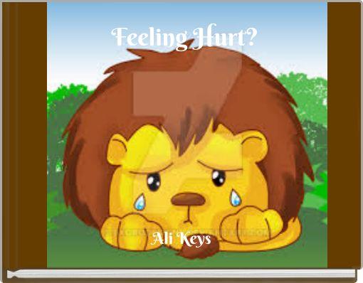 Feeling Hurt?Hurty Feelings!
