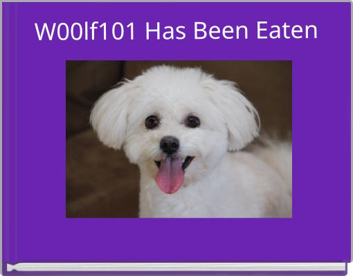 W00lf101 Has Been Eaten