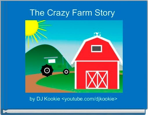 The Crazy Farm Story