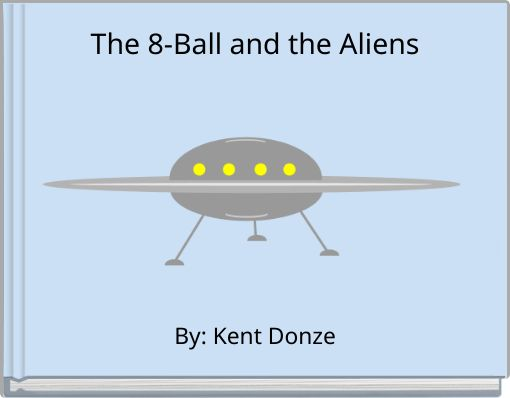 The 8-Ball and the Aliens