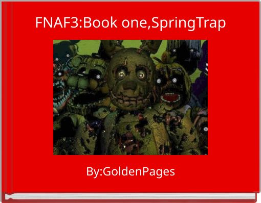 FNAF3:Book one,SpringTrap
