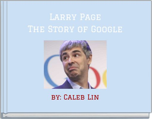 Larry PageThe Story of Google