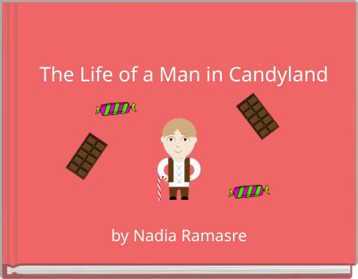 The Life of a Man in Candyland