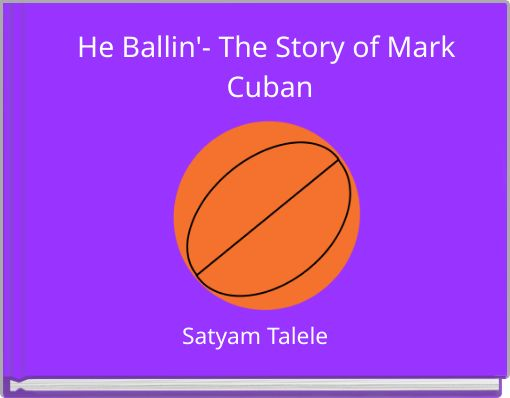He Ballin'- The Story of Mark Cuban
