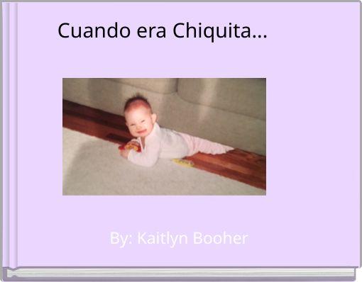 Cuando era Chiquita...
