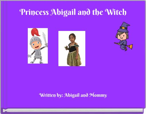Princess Abigail and the Witch