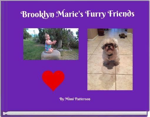 Brooklyn Marie's Furry Friends