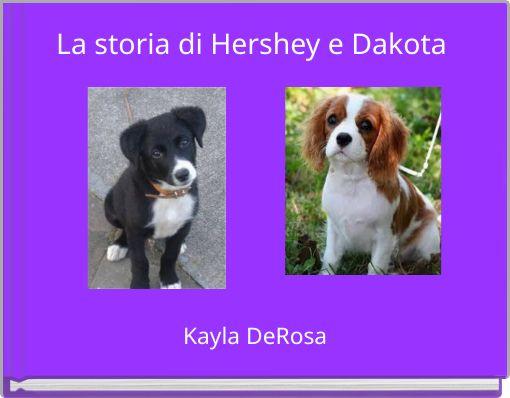 La storia di Hershey e Dakota