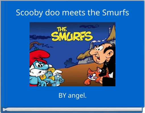 Scooby doo meets the Smurfs