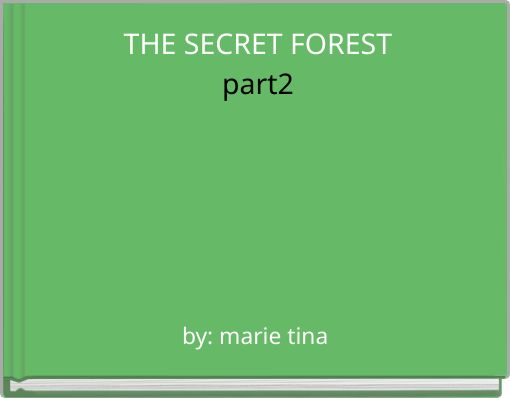 THE SECRET FORESTpart2