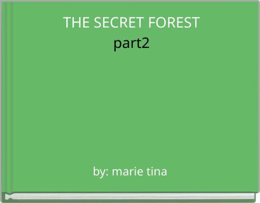 THE SECRET FORESTpart2