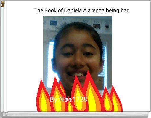 The Book of Daniela Alarenga being bad