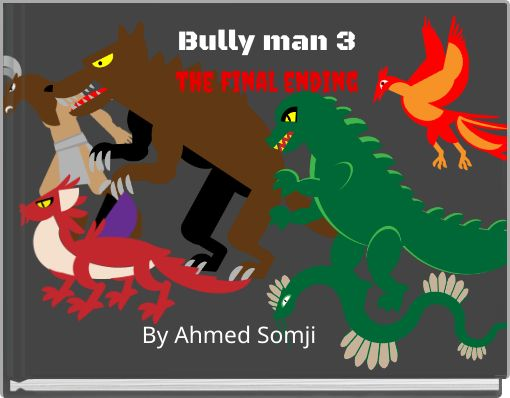 Bully man 3the final ending