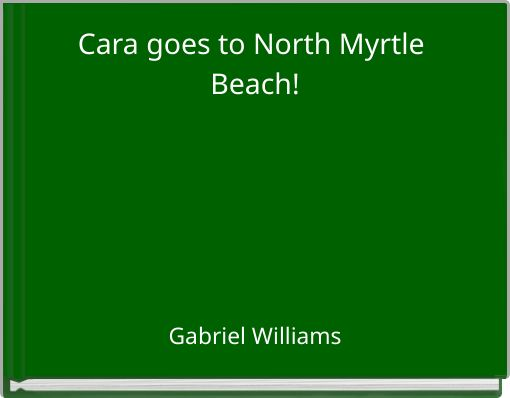 Cara goes to North Myrtle Beach!