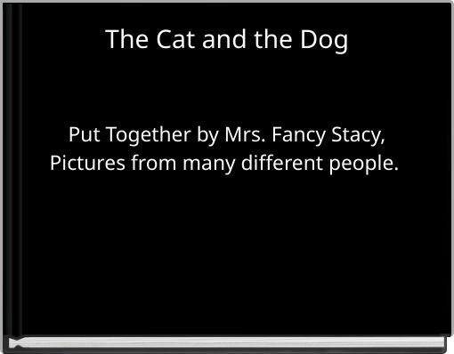 The Cat and the Dog