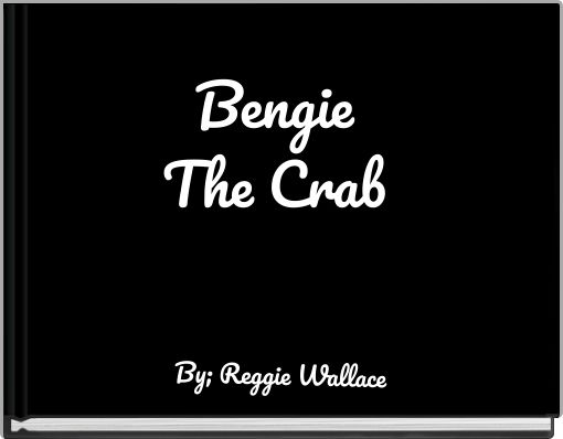 Bengie The Crab