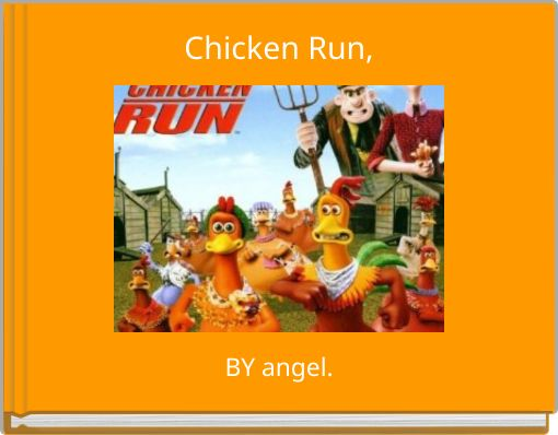 Chicken Run,