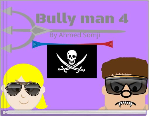 Bully man 4