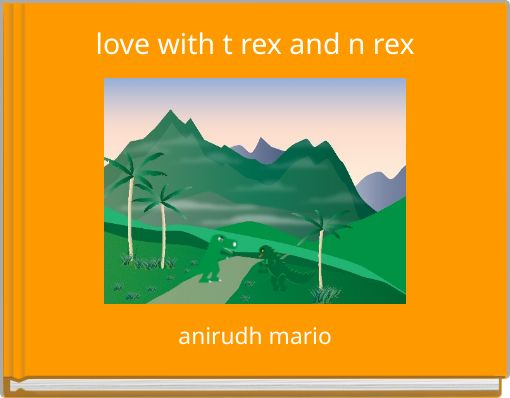 love with t rex and n rex