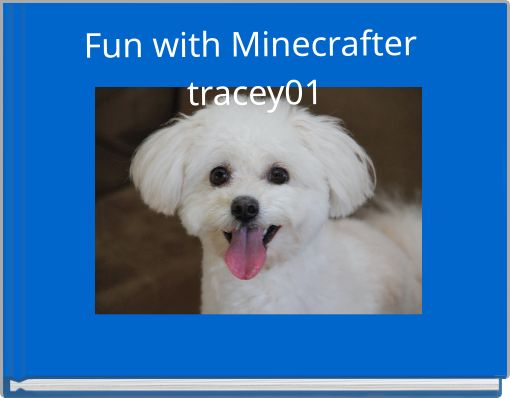 Fun with Minecrafter tracey01