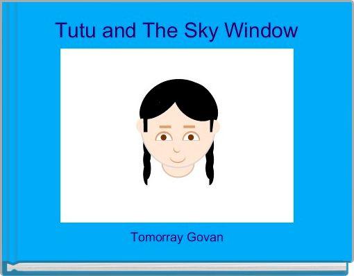 Tutu and The Sky Window