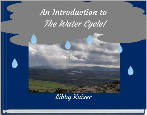 An Introduction to The Water Cycle!