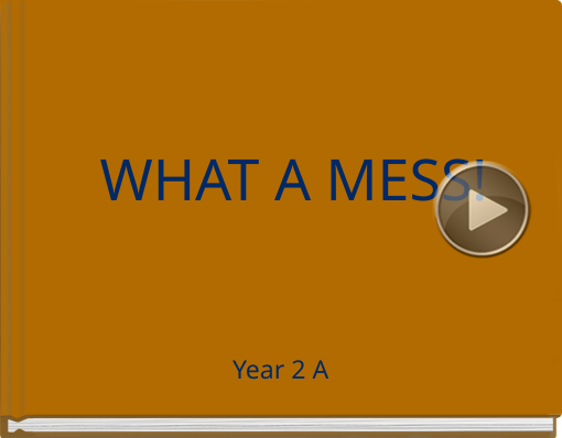 Book titled 'WHAT A MESS!'