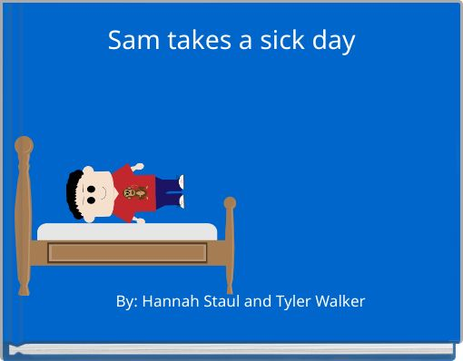 Sam takes a sick day