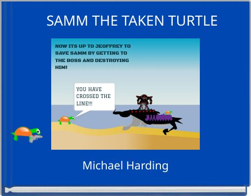 SAMM THE TAKEN TURTLE